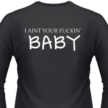 I Aint Your Fuckin' Baby Biker T-Shirt