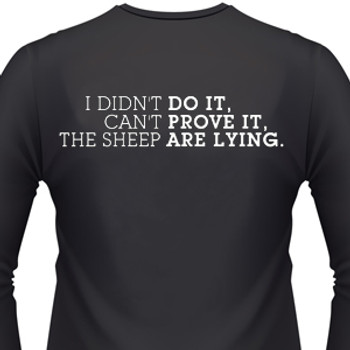 I Didn't Do It, You Can't Prove It, The Sheep Are Lying Biker T-Shirt