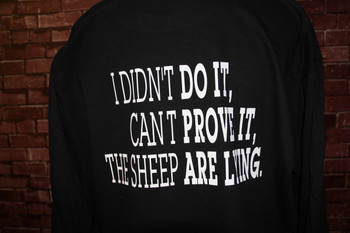 I didn't do it, you can't prove it, the sheep are lying shirt