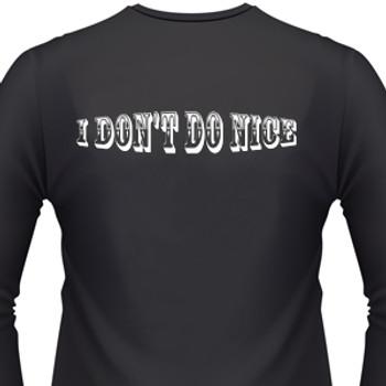 I Don't Do Nice Biker T-Shirt