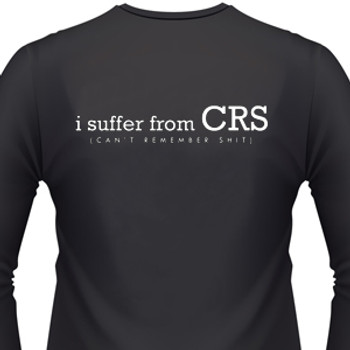 I SUFFER FROM CRS(CAN'T REMEMBER SHIT) Biker T-Shirts