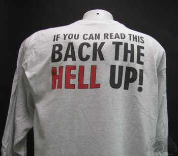 If You Can Read This, Back The Hell Up grey T-Shirt