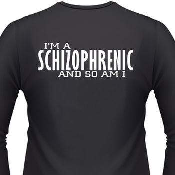 im-a-schizophrenic-and-so-am-i-tshirt