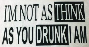 I'm Not As Think As You Drunk I Am Biker T-Shirt