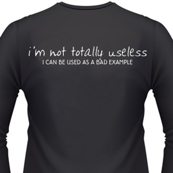 I'm Not Totally Useless I Can Used As A Bad Example Biker T-Shirt
