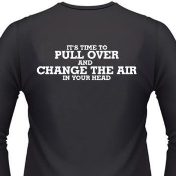 It's Time To Pull Over And Change The Air In Your Head Biker T-Shirt