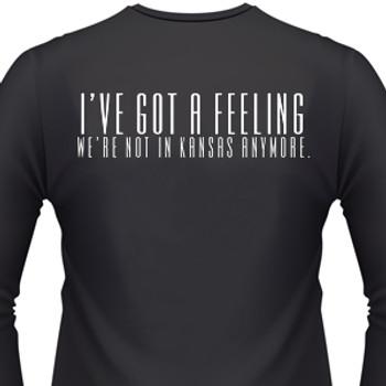 I've Got A Feeling We're Not In Kansas Anymore Biker T-Shirt