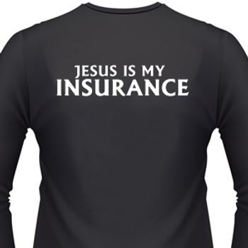 Jesus Is My Insurance Biker T-Shirt