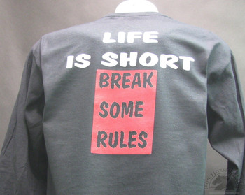 Life is short break some rules Shirt