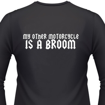 My Other Motorcycle Is A Broom Biker T-Shirt