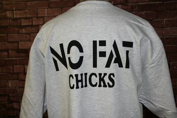 NO FAT CHICKS on a Gray Shirt