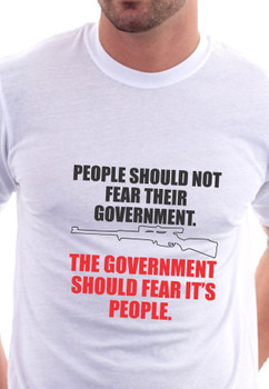 People Should Not Fear Their Government, Government Should Fear It's People Biker T-Shirt