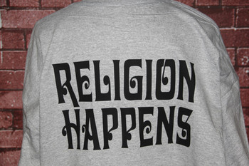Religion Happens on a Gray T-Shirts