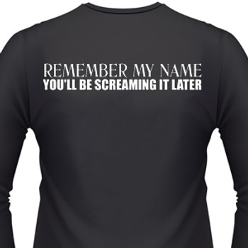 Remember My Name You'll Be Screaming It Later Biker T-Shirt