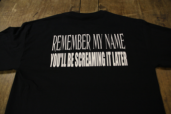 Remember My Name You'll Be Screaming It Later T-Shirt