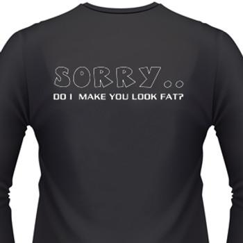 Sorry...Do I Make You Look Fat