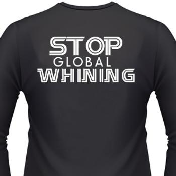 Stop Global Whining! Biker T-Shirt
