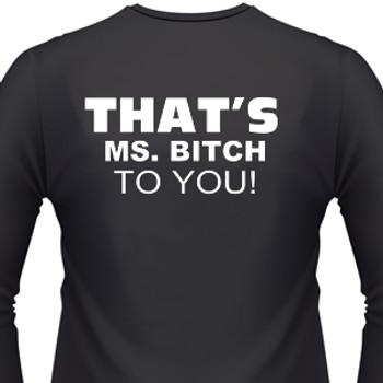 That'S Ms. Bitch To You! Biker T-Shirt