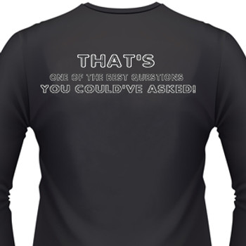 That'S One Of The Best Questions You Couldn'T Asked! Biker T-Shirt