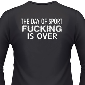 The Day Of Sport Fucking Is Over Biker T-Shirt