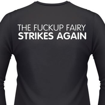 The Fuckup Fairy Strikes Again Biker T-Shirt