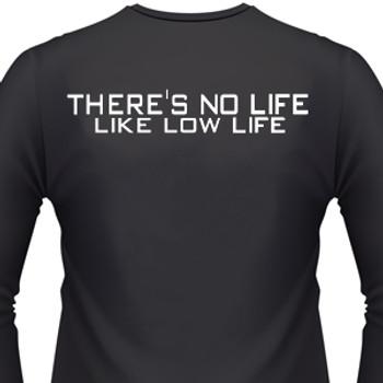 theres-no-life-like-low-life-biker-t-shirts
