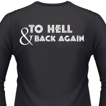 TO HELL & BACK AGAIN T-Shirt