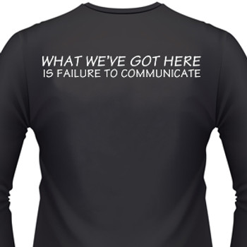What We'Ve Got Here Is Failure To Communicate Biker T-Shirt