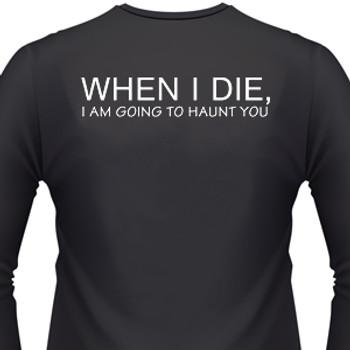 When I Die, I Am Going To Haunt You Biker T-Shirt