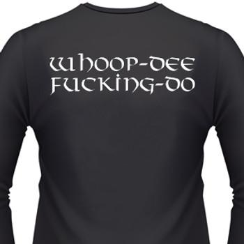 Whoop - Dee Fucking -Do Biker T-Shirt