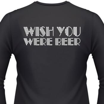 Wish You Were Beer Biker T-Shirt