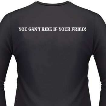 You Can't Ride If Your Fried! Biker T-Shirt