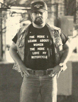 The more I learn about women the more I love my motorcycle shirt
