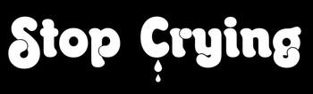 Stop Crying Motorcycle Helmet Sticker
