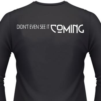 Didn't Even See It Coming Biker T-Shirt