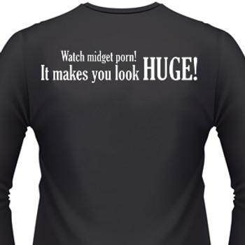 Watch midget porn! It makes you look huge!