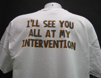 I'LL SEE YOU AT MY INTERVENTION White T-SHIRT
