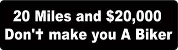 $20,000 Don't Make You A Biker Motorcycle Helmet Sticker