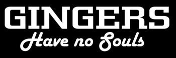 Gingers Have No Souls Motorcycle Helmet Sticker