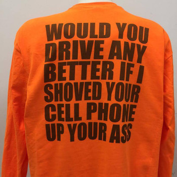 da2fefb0c Would You Drive Any Better If I Shoved Your Cell Phone Up Your Ass? T-Shirt