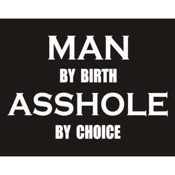 Man by Birth Asshole by Choice Motorcycle T-Shirt