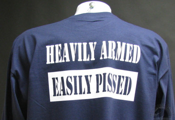 Heavily Armed Easily Pissed on a blue shirt