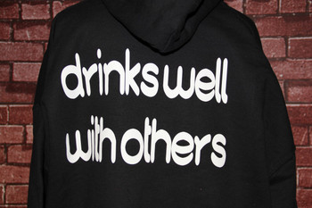 Drinks Well With Others on a Hoodie