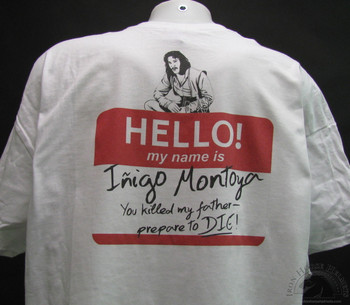 Hello My name is Inigo Montoya. You killed my father. Prepare to die T-shirt