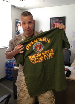 Officers Making Simple Things Hard Since 1775 Marine Corps T-Shirt