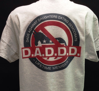 DADDD - Dads Against Daughters Dating Democrats gray shirt