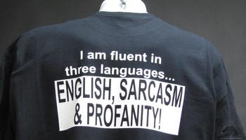i am fluent in three languages english sarcasm and profanity shirts