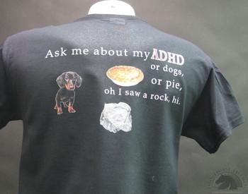 Ask me about my ADHD, or dogs, or pie, oh I saw a rock, hi T-shirt