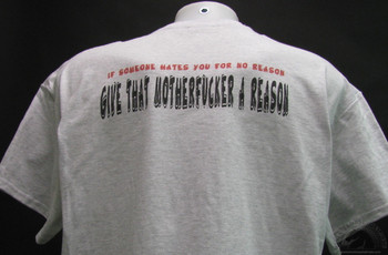 If someone hates you for no reason, give that motherfucker a reason shirt