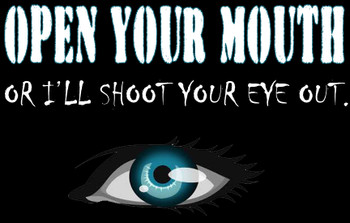 Open your mouth or I'll shoot your eye out shirt